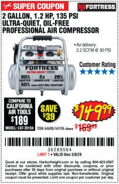 Harbor Freight Coupon FORTRESS 2 GALLON, 1.2 HP, 135 PSI ULTRA-QUIET, OIL-FREE PROFESSIONAL AIR COMPRESSOR Lot No. 64688/64596 Valid Thru: 3/8/20 - $149.99