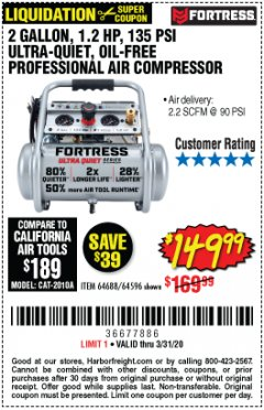 Harbor Freight Coupon FORTRESS 2 GALLON, 1.2 HP, 135 PSI ULTRA-QUIET, OIL-FREE PROFESSIONAL AIR COMPRESSOR Lot No. 64688/64596 Expired: 3/31/20 - $149.99