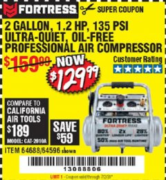 Harbor Freight Coupon FORTRESS 2 GALLON, 1.2 HP, 135 PSI ULTRA-QUIET, OIL-FREE PROFESSIONAL AIR COMPRESSOR Lot No. 64688/64596 Expired: 7/2/20 - $129.99