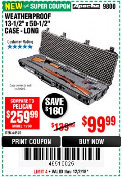"Harbor Freight Coupon APACHE 9800 WEATHERPROOF 13-1/2"" X 50-1/2"" CASE - LONG Lot No. 64520 Expired: 12/2/18 - $99.99"