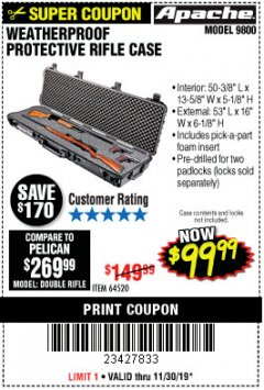"Harbor Freight Coupon APACHE 9800 WEATHERPROOF 13-1/2"" X 50-1/2"" CASE - LONG Lot No. 64520 Expired: 11/30/19 - $99.99"