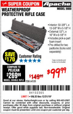 "Harbor Freight Coupon APACHE 9800 WEATHERPROOF 13-1/2"" X 50-1/2"" CASE - LONG Lot No. 64520 Expired: 12/31/19 - $99.99"