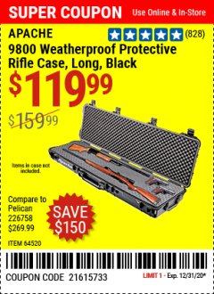 "Harbor Freight Coupon APACHE 9800 WEATHERPROOF 13-1/2"" X 50-1/2"" CASE - LONG Lot No. 64520 Expired: 12/31/20 - $119.99"