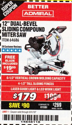 "Harbor Freight Coupon ADMIRAL 12"" DUAL-BEVEL SLIDING COMPOUND MITER SAW Lot No. 64686 Expired: 5/31/19 - $179"