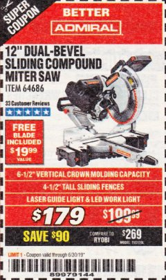"Harbor Freight Coupon ADMIRAL 12"" DUAL-BEVEL SLIDING COMPOUND MITER SAW Lot No. 64686 Expired: 6/30/19 - $179.99"