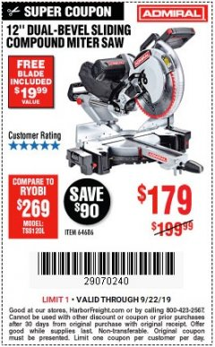 "Harbor Freight Coupon ADMIRAL 12"" DUAL-BEVEL SLIDING COMPOUND MITER SAW Lot No. 64686 Expired: 9/22/19 - $179"