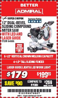 "Harbor Freight Coupon ADMIRAL 12"" DUAL-BEVEL SLIDING COMPOUND MITER SAW Lot No. 64686 Expired: 11/9/19 - $179"