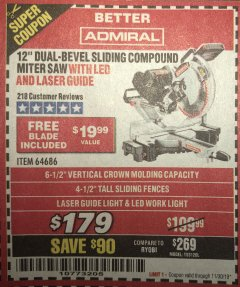 "Harbor Freight Coupon ADMIRAL 12"" DUAL-BEVEL SLIDING COMPOUND MITER SAW Lot No. 64686 Expired: 11/30/19 - $179"