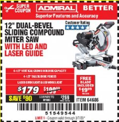 "Harbor Freight Coupon ADMIRAL 12"" DUAL-BEVEL SLIDING COMPOUND MITER SAW Lot No. 64686 Expired: 3/7/20 - $1.79"