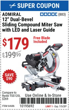 "Harbor Freight Coupon ADMIRAL 12"" DUAL-BEVEL SLIDING COMPOUND MITER SAW Lot No. 64686 Valid Thru: 7/5/20 - $179"