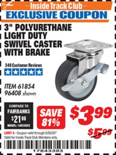 "Harbor Freight ITC Coupon 3"" POLYURETHANE SWIVEL CASTER WITH BRAKE Lot No. 61854/96408 Expired: 6/30/20 - $3.99"