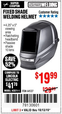 Harbor Freight Coupon CHICAGO ELECTRIC FIXED SHADE WELDING HELMET Lot No. 64527 Expired: 10/31/19 - $19.99