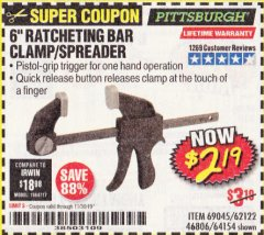 "Harbor Freight Coupon PITTSBURGH 6"" RATCHET BAR CLAMP/SPREADER Lot No. 46806/62122/69045/64154 Expired: 11/30/19 - $2.19"