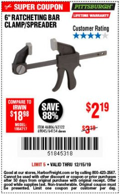 "Harbor Freight Coupon PITTSBURGH 6"" RATCHET BAR CLAMP/SPREADER Lot No. 46806/62122/69045/64154 Expired: 12/15/19 - $2.19"