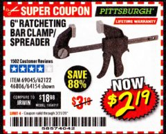 "Harbor Freight Coupon PITTSBURGH 6"" RATCHET BAR CLAMP/SPREADER Lot No. 46806/62122/69045/64154 Expired: 3/31/20 - $2.19"