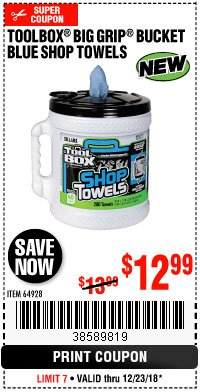 Harbor Freight Coupon TOOLBOX BIG GRIP BUCKET BLUE SHOP TOWELS Lot No. 64928 Expired: 12/23/18 - $12.99