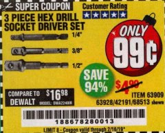 Harbor Freight Coupon 3 PIECE HEX DRILL SOCKET DRIVER SET Lot No. 63909/42191/63928/68513 Expired: 2/16/19 - $0.99