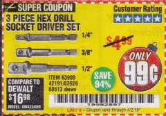 Harbor Freight Coupon 3 PIECE HEX DRILL SOCKET DRIVER SET Lot No. 63909/42191/63928/68513 Expired: 4/2/19 - $0.99