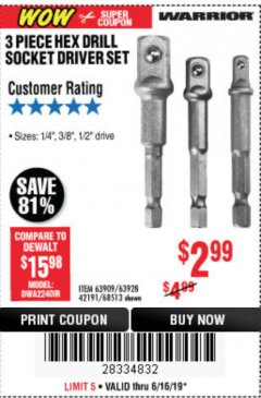 Harbor Freight Coupon 3 PIECE HEX DRILL SOCKET DRIVER SET Lot No. 63909/42191/63928/68513 Expired: 6/16/19 - $2.99