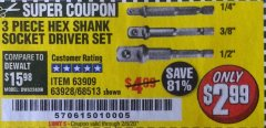 Harbor Freight Coupon 3 PIECE HEX DRILL SOCKET DRIVER SET Lot No. 63909/42191/63928/68513 Expired: 2/6/20 - $2.99