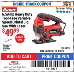 Harbor Freight ITC Coupon BAUER 6.5 AMP HEAVY DUTY TOOL-FREE VARIABLE SPEED ORBITAL JIG SAW Lot No. 64290 Dates Valid: 12/31/69 - 6/30/20 - $49.99