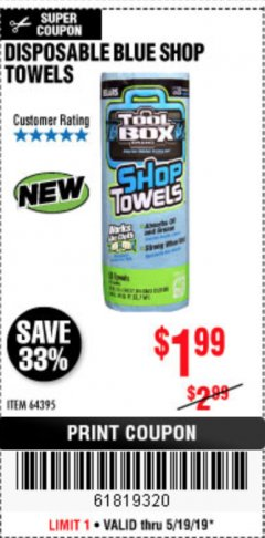 Harbor Freight Coupon DISPOSABLE BLUE SHOP TOWELS Lot No. 64395 Expired: 5/19/19 - $1.99