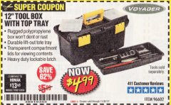 "Harbor Freight Coupon 12"" TOOLBOX WITH TOP TRAY VOYAGER Lot No. 96602 Expired: 11/30/19 - $4.99"