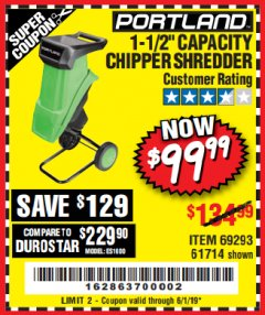 "Harbor Freight Coupon 1-1/2"" CAPACITY 14 AMP CHIPPER SHREDDER Lot No. 69293/61714 Expired: 6/1/19 - $99.99"