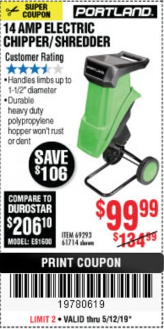 "Harbor Freight Coupon 1-1/2"" CAPACITY 14 AMP CHIPPER SHREDDER Lot No. 69293/61714 Expired: 5/12/19 - $99.99"