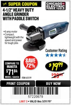"Harbor Freight Coupon 4-1/2"" HEAVY DUTY ANGLE GRINDER WITH PADDLE SWITCH Lot No. 65519 Expired: 3/31/19 - $19.99"
