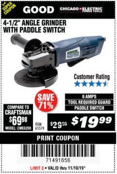 "Harbor Freight Coupon 4-1/2"" HEAVY DUTY ANGLE GRINDER WITH PADDLE SWITCH Lot No. 65519 Expired: 11/10/19 - $19.99"