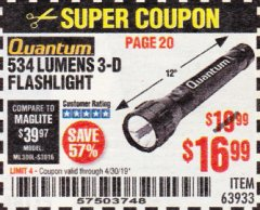 Harbor Freight Coupon 534 LUMENS 3-D FLASHLIGHT Lot No. 63933 Expired: 4/30/19 - $16.99