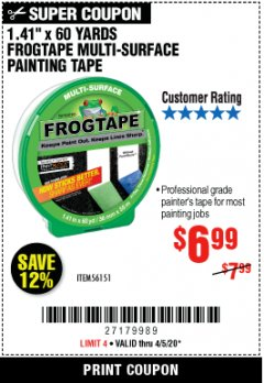 "Harbor Freight Coupon 1.41"" X 60 YARD FROGTAPE MULTI-SURFACE PAINTING TAPE Lot No. 56151 EXPIRES: 6/30/20 - $6.99"