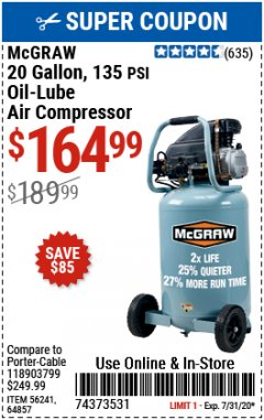 Harbor Freight Coupon MCGRAW 20 GALLON, 135 PSI OIL-LUBE AIR COMPRESSOR Lot No. 56241/64857 Expired: 7/31/20 - $164.99
