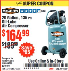 Harbor Freight Coupon MCGRAW 20 GALLON, 135 PSI OIL-LUBE AIR COMPRESSOR Lot No. 56241/64857 Valid Thru: 11/15/20 - $164.99
