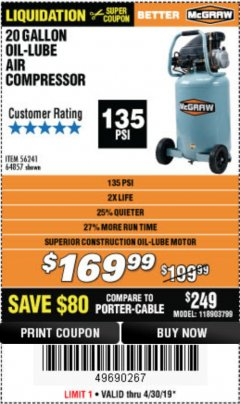Harbor Freight Coupon MCGRAW 20 GALLON, 135 PSI OIL-LUBE AIR COMPRESSOR Lot No. 56241/64857 Expired: 4/30/19 - $169.99