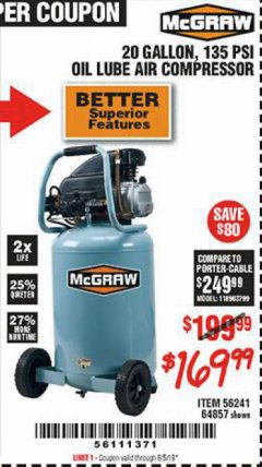 Harbor Freight Coupon MCGRAW 20 GALLON, 135 PSI OIL-LUBE AIR COMPRESSOR Lot No. 56241/64857 Expired: 8/5/19 - $169.99