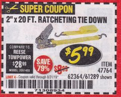 "Harbor Freight Coupon 2"" x 20 FT. RATCHETING TIE DOWN Lot No. 61289/47764/62364 Expired: 8/31/19 - $5.99"