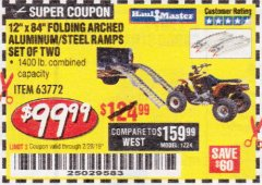 "Harbor Freight Coupon 12"" X 84"" FOLDING ARCHED ALUMINUM/STEEL RAMPS SET OF TWO Lot No. 63772 Expired: 2/28/19 - $99.99"