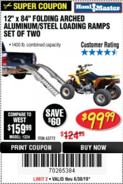 "Harbor Freight Coupon 12"" X 84"" FOLDING ARCHED ALUMINUM/STEEL RAMPS SET OF TWO Lot No. 63772 Expired: 6/30/19 - $99.99"