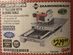 "Harbor Freight Coupon 1.5 HP, 7"" TILE SAW WITH SLIDING TABLE Lot No. 64683 Expired: 5/31/19 - $219.99"