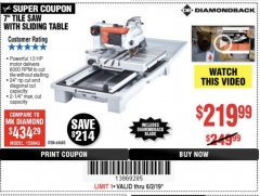 "Harbor Freight Coupon 1.5 HP, 7"" TILE SAW WITH SLIDING TABLE Lot No. 64683 Expired: 6/2/19 - $219.99"