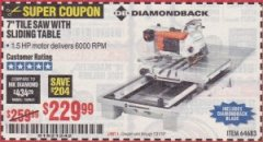 "Harbor Freight Coupon 1.5 HP, 7"" TILE SAW WITH SLIDING TABLE Lot No. 64683 Expired: 7/31/19 - $229.99"
