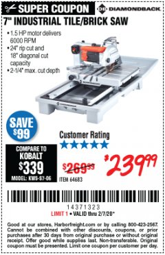 "Harbor Freight Coupon 1.5 HP, 7"" TILE SAW WITH SLIDING TABLE Lot No. 64683 Expired: 2/7/20 - $239.99"