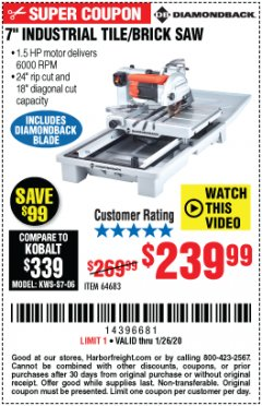 "Harbor Freight Coupon 1.5 HP, 7"" TILE SAW WITH SLIDING TABLE Lot No. 64683 Expired: 1/26/20 - $239.99"