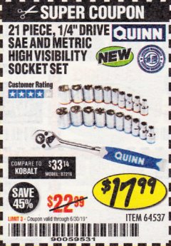 "Harbor Freight Coupon QUINN 21 PIECE, 1/4"" DRIVE SAE AND METRIC HIGH VISIBILITY SOCKET SET Lot No. 64537 Expired: 6/30/19 - $17.99"
