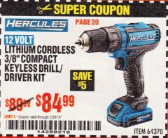 "Harbor Freight Coupon HERCULES 12 VOLT LITHIUM CORDLESS 3/8"" COMPACT KEYLESS DRILL/DRIVER KIT Lot No. 64370 Expired: 2/28/19 - $84.99"