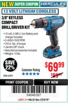 "Harbor Freight Coupon HERCULES 12 VOLT LITHIUM CORDLESS 3/8"" COMPACT KEYLESS DRILL/DRIVER KIT Lot No. 64370 Expired: 2/24/19 - $69.99"