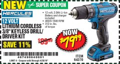 "Harbor Freight Coupon HERCULES 12 VOLT LITHIUM CORDLESS 3/8"" COMPACT KEYLESS DRILL/DRIVER KIT Lot No. 64370 Expired: 4/20/19 - $79.99"
