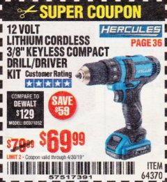 "Harbor Freight Coupon HERCULES 12 VOLT LITHIUM CORDLESS 3/8"" COMPACT KEYLESS DRILL/DRIVER KIT Lot No. 64370 Expired: 4/30/19 - $69.99"